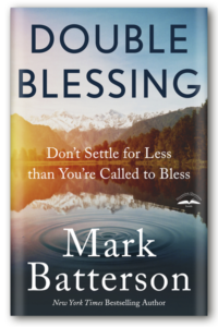 Double Blessing Mark Batterson