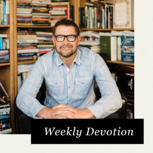Mark Batterson Weekly Devo